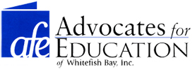 Advocates for Education is a non-partisan, not-for-profit organization that works to promote high quality public education in Whitefish Bay